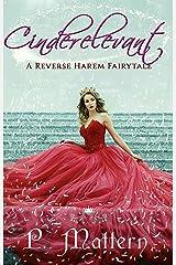 Cinderelevant: A Reverse Harem Fairytale Retelling Kindle Edition
