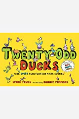 Twenty-Odd Ducks: Why, every punctuation mark counts! Hardcover