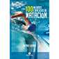 Los 100 mejores ejercicios de natación (Bicolor) (Deportes nº 19)