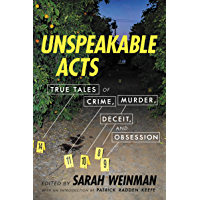 Unspeakable Acts: True Tales of Crime, Murder, Deceit & Obsession (English Edition)