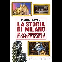 La storia di Milano in 100 monumenti e opere d'arte (eNewton Saggistica)