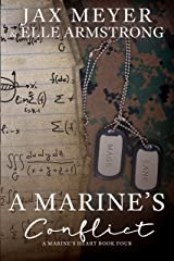 A Marine's Conflict (A Marine's Heart Book 4) Kindle Edition