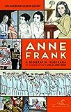 Anne Frank. A Biografia Ilustrada
