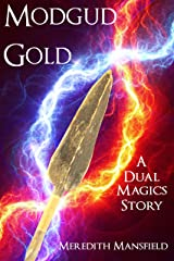 Modgud Gold: A Dual Magics Story Kindle Edition