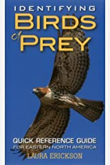Identifying Birds of Prey: Quick Reference Guide for Eastern North America Kindle Edition