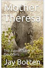 Mother Theresa: The Patron Saint of Doubters (Feast Day Book 2019) Kindle Edition