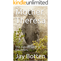 Mother Theresa: The Patron Saint of Doubters (Holiday Book 2018)