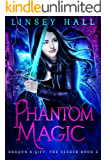 Phantom Magic (Dragon's Gift: The Seeker Book 5)