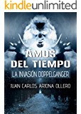 La Invasión Doppelganger (Trilogía Amos del Tiempo nº 2)
