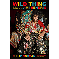 Wild Thing: The short, spellbinding life of Jimi Hendrix (English Edition)