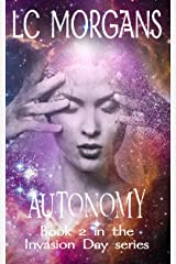 Autonomy: Book 2 in the Invasion Day series Kindle Edition