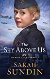 The Sky Above Us (Sunrise at Normandy Book #2)