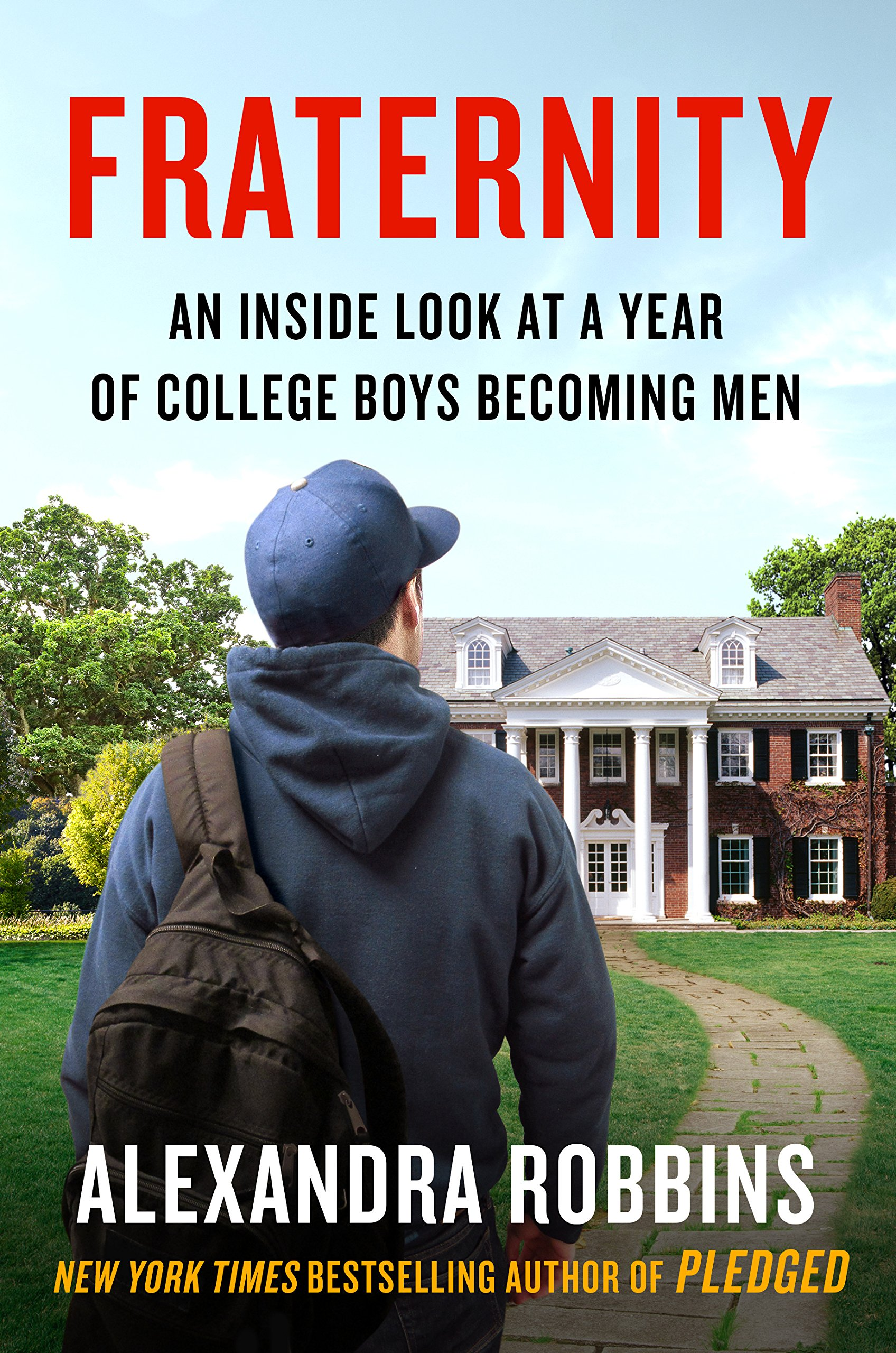 38b7b7278c7 Fraternity  An Inside Look at a Year of College Boys Becoming Men ...