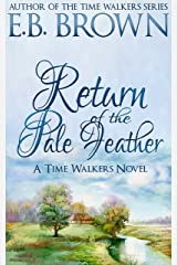 Return of the Pale Feather (Time Walkers Book 2) Kindle Edition