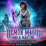 Demon Magic and a Martini: The Guild Codex: Spellbound, Book 4