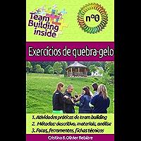 Team Building inside n°0: Exercícios de quebra-gelo: Criar e viver o espírito de equipe!