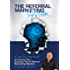 The Referral Marketing System: Step By Step Guide To Building A Referral Machine