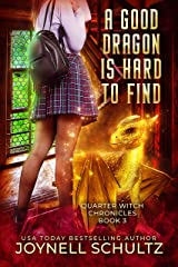 A Good Dragon is Hard to Find (Quarter Witch Chronicles Book 3) Kindle Edition