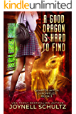 A Good Dragon is Hard to Find (Quarter Witch Chronicles Book 3)
