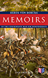 Memoirs of the Confederate War for Independence (Volumes 1&2): Voyage & Arrival in the States, Becoming a Member of the Confederate Army of Northern Virginia, ... Friendship With J. E. B. Stuart