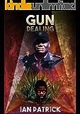 Gun Dealing: A police procedural mystery (The Ryder Quartet Book 2)