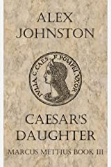 Caesar's Daughter: Julia's Song (The Marcus Mettius Series Book 3) Kindle Edition