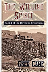 The Willing Spirit (The Dowland Chronicles Book 1) Kindle Edition