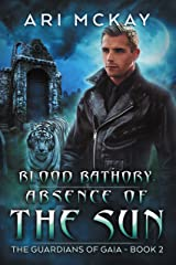 Blood Bathory: Absence of the Sun (The Guardians of Gaia Book 2) Kindle Edition
