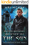 Blood Bathory: Absence of the Sun (The Guardians of Gaia Book 2)