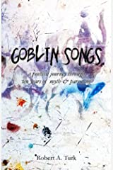 Goblin Songs: a poetical journey through ten years of myth and parenting