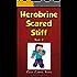 Herobrine Scared Stiff: Herobrine's Wacky Adventures Book 2 (An Unofficial Minecraft Book)