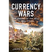 Currency Wars: The Making of the Next Global Crisis (Portfolio)