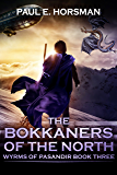 The Bokkaners of the North (Wyrms of Pasandir Book 3)