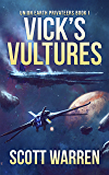 Vick's Vultures (Union Earth Privateers Book 1) (English Edition)