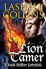 Lion Tamer (Rock Shifter Fairytales Book 2) Kindle Edition