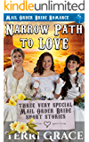 Narrow Path to Love: Three Very Special Mail Order Bride Short Stories