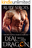 Deal With Her Dragon: BBW Paranormal Shape Shifter Romance (Thor's Sons Crave Curves Book 1)