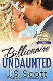 Billionaire Undaunted ~ Zane: A Billionaire's Obsession Novel (The Billionaire's Obsession Book 9)
