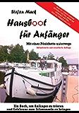 Hausboot für Anfänger: Mit einer Pénichette unterwegs