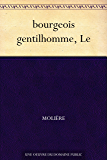 bourgeois gentilhomme, Le