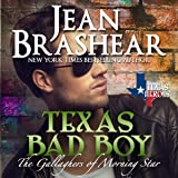Texas Bad Boy: Texas Heroes: The Gallaghers of Morning Star, Book 3