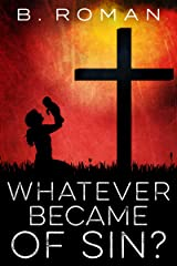Whatever Became of Sin? Kindle Edition