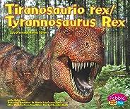Tiranosaurio rex/Tyrannosaurus Rex (Dinosaurios y animales prehistoricos/Dinosaurs and Prehistoric Animals) (Spanish Edition