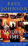Modern Times: A History of the World From the 1920s to the Year 2000 (English Edition)