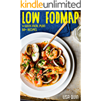 LOW-FODMAP Diet: Ultimate Beginners Guide And Cookbook, With 4-week Meal Plan And 60 Easy And Healthy Gut-friendly Recipes