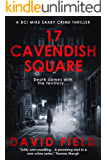17 Cavendish Square (DCI Mike Saxby Thriller Series Book 1)