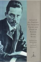 Ahead of All Parting: The Selected Poetry and Prose of Rainer Maria Rilke (Modern Library) (English & German Edition) (English and German Edition) Hardcover