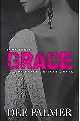 Grace: BDSMerotica: A explicit sexy dark erotic romance novel (Disgrace Trilogy Book 3) Kindle Edition