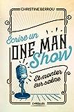 Ecrire un one-man-show et monter sur scène