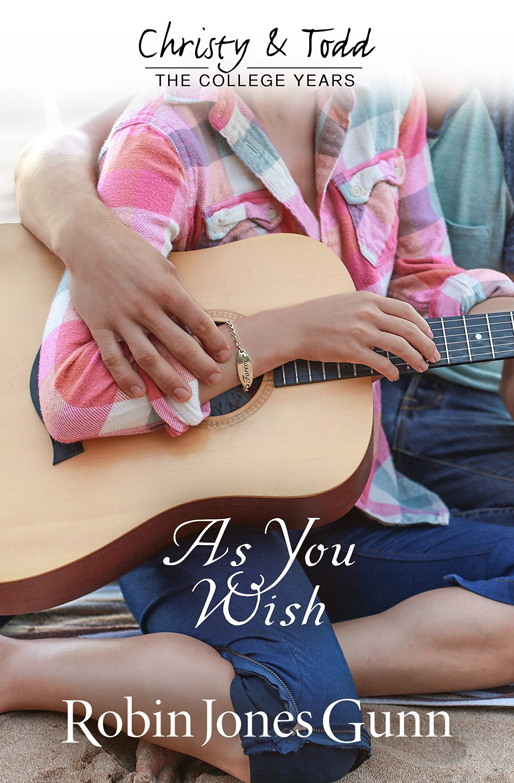 As You Wish (christy And Todd: College Years Book 2) (christy & Todd: College  Years): Robin Jones Gunn: 9781942704010: Amazon: Books